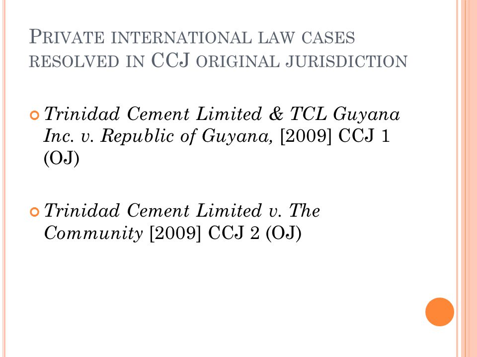 Private international law cases resolved in CCJ original jurisdiction