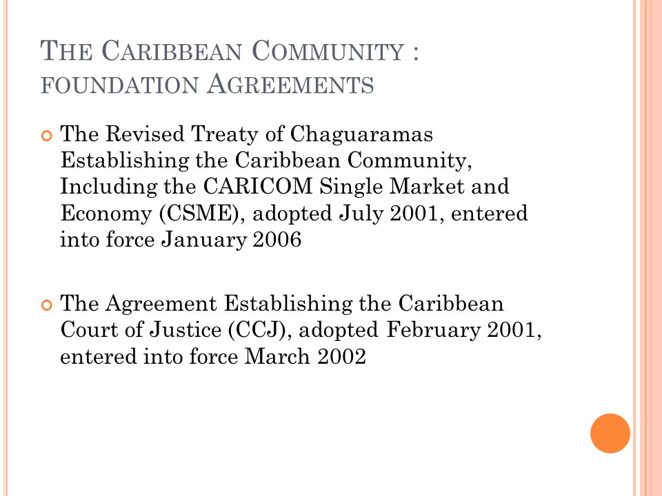 The Caribbean Community : foundation Agreements