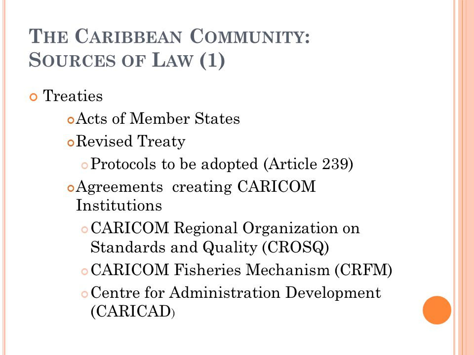 The Caribbean Community: Sources of Law (1)