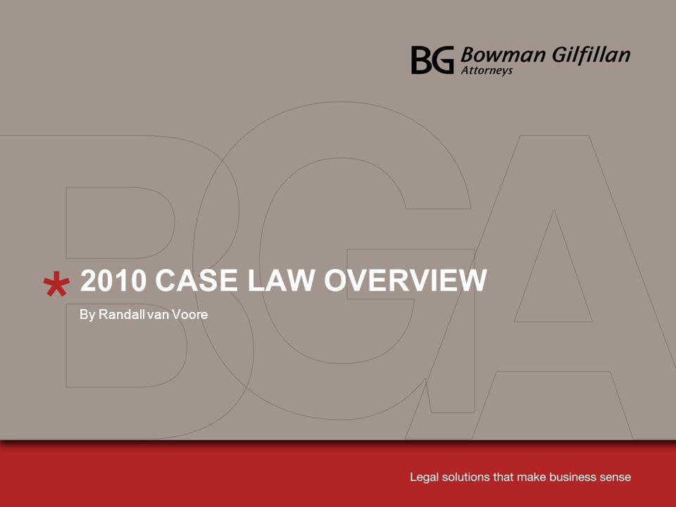 2010 CASE LAW OVERVIEW By Randall van Voore