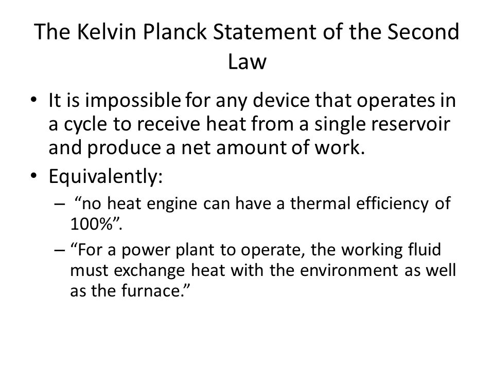 The Kelvin Planck Statement of the Second Law