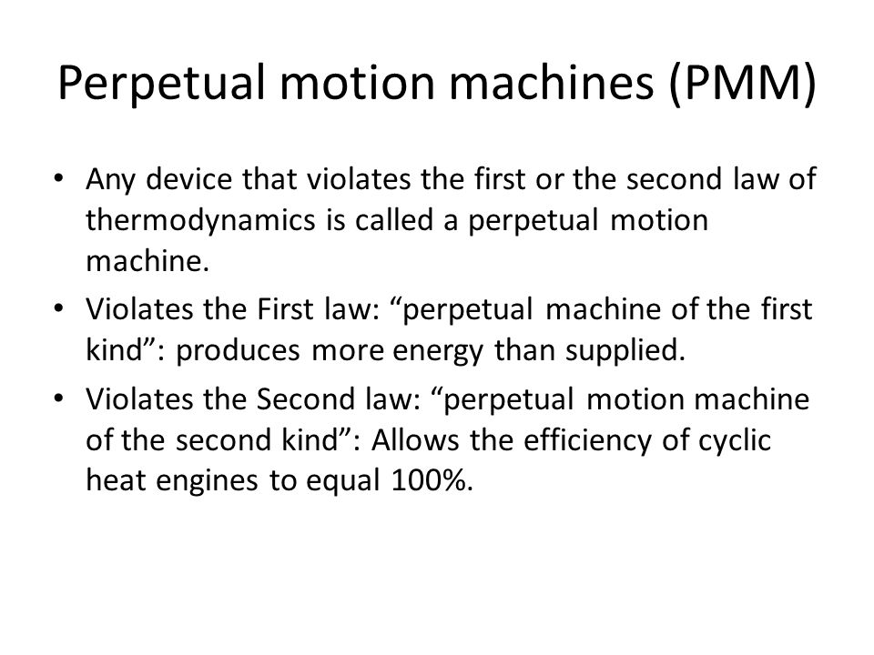 Perpetual motion machines (PMM)