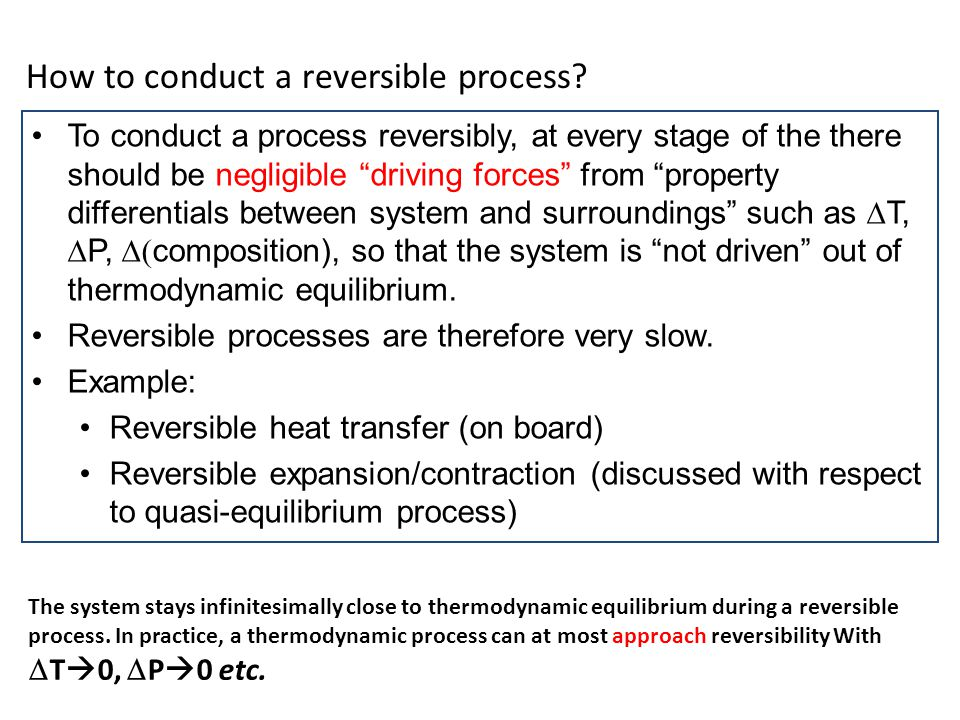 How to conduct a reversible process
