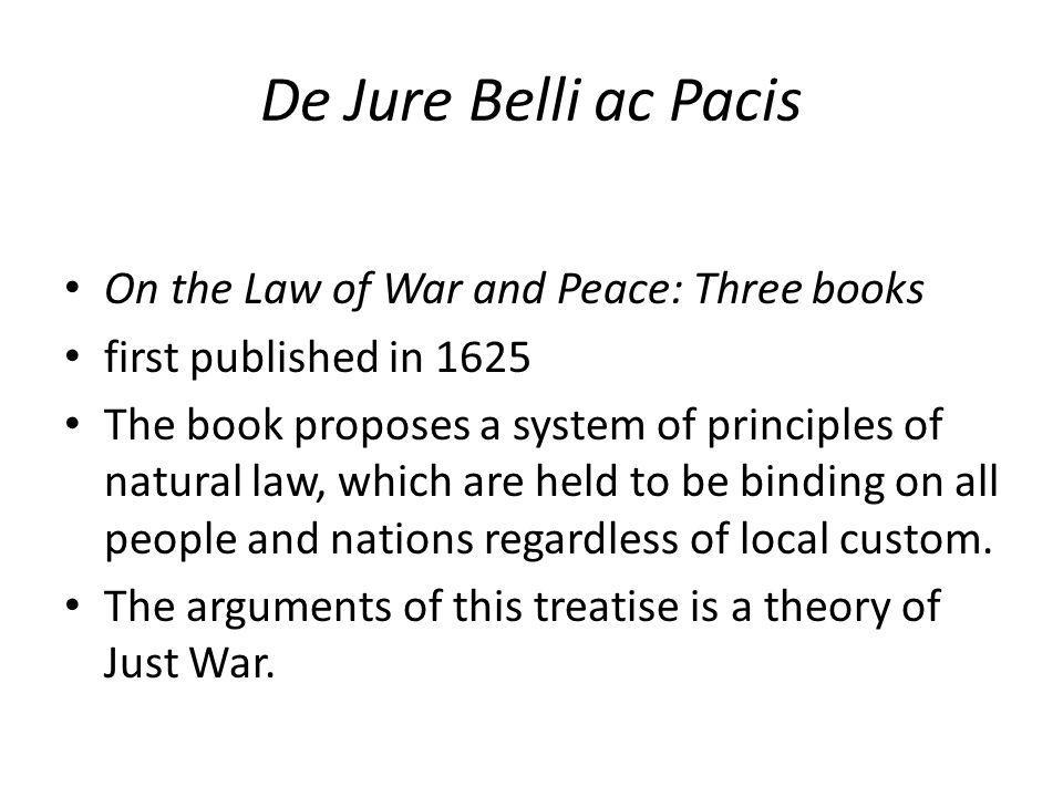 De Jure Belli ac Pacis On the Law of War and Peace: Three books