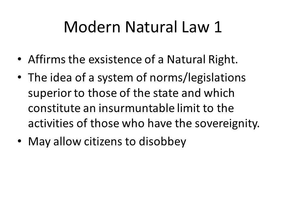Modern Natural Law 1 Affirms the exsistence of a Natural Right.