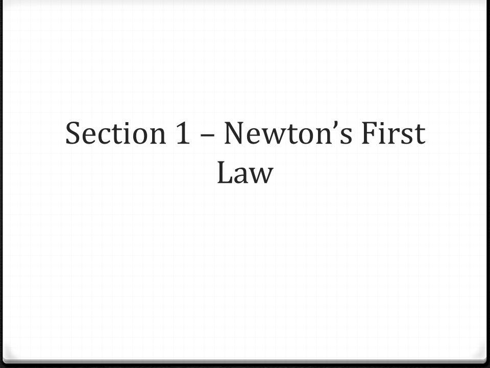 Section 1 – Newton's First Law