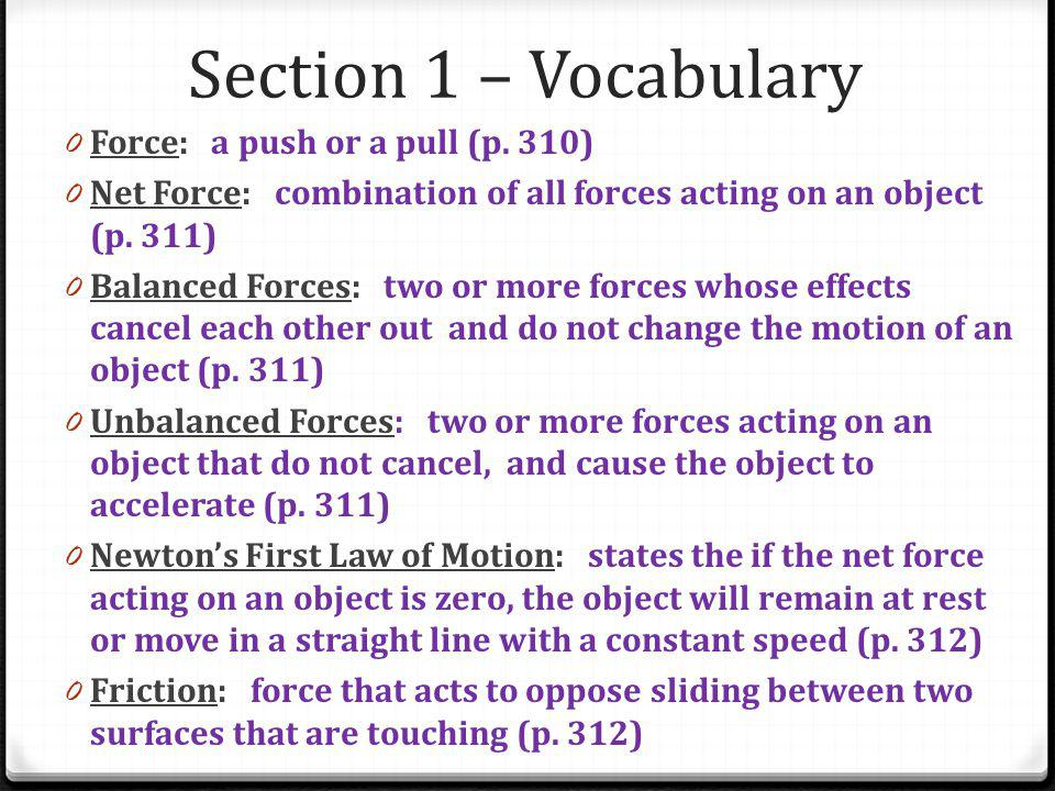 Section 1 – Vocabulary Force: a push or a pull (p. 310)