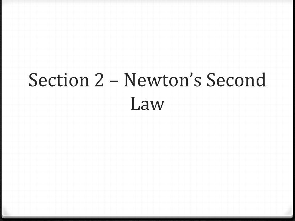 Section 2 – Newton's Second Law