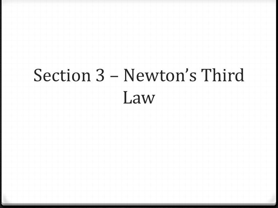 Section 3 – Newton's Third Law