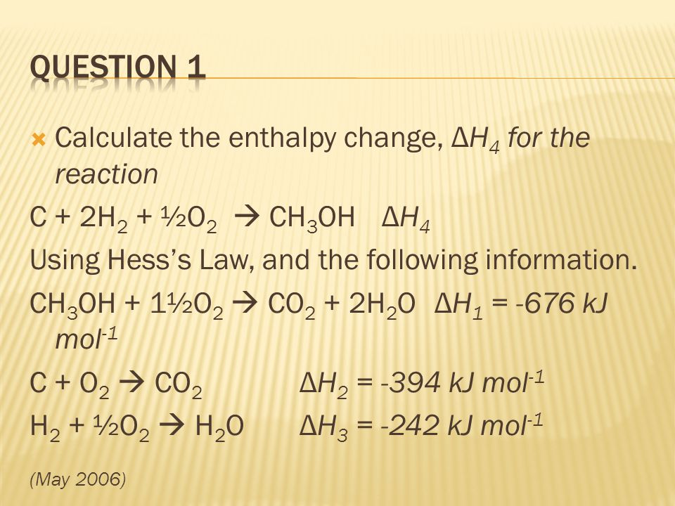 QUESTION 1 Calculate the enthalpy change, ΔH4 for the reaction