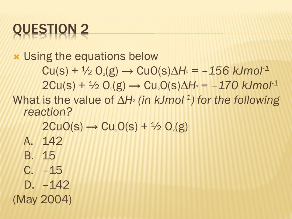 QUESTION 2 Using the equations below