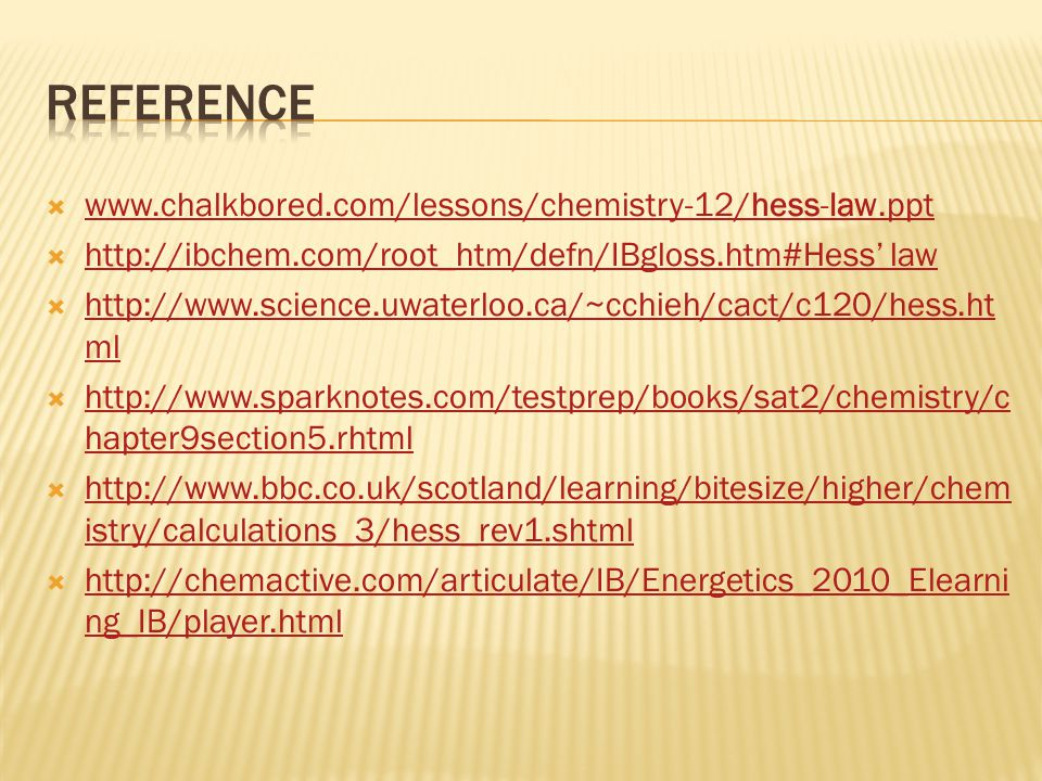 REFERENCE www.chalkbored.com/lessons/chemistry-12/hess-law.ppt