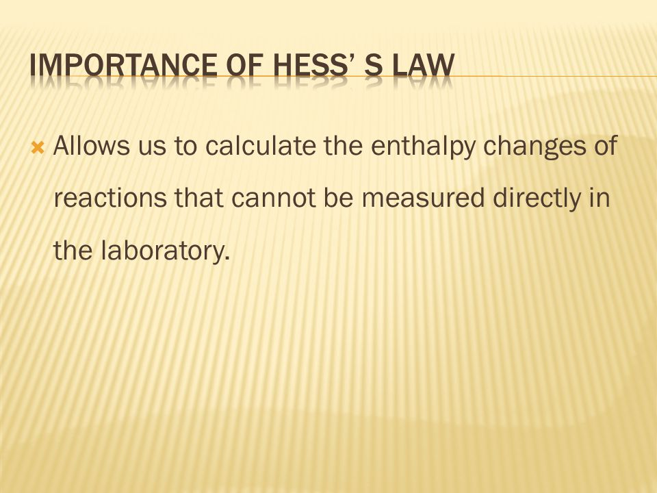 IMPORTANCE OF HESS' S LAW