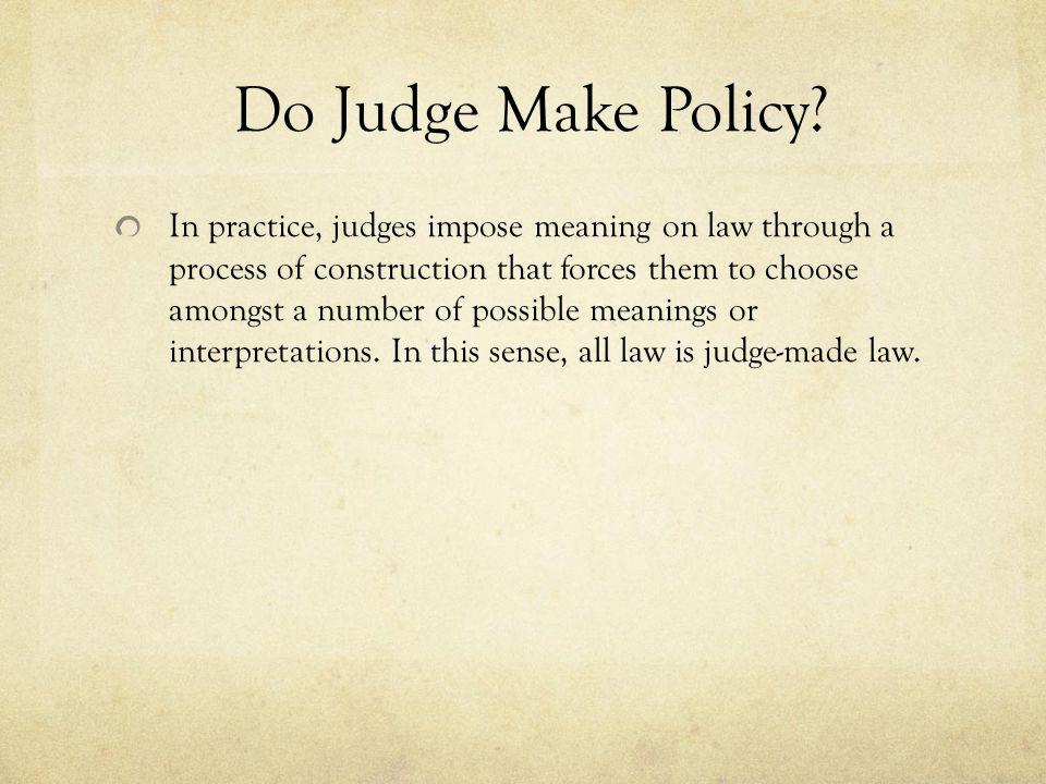Do Judge Make Policy