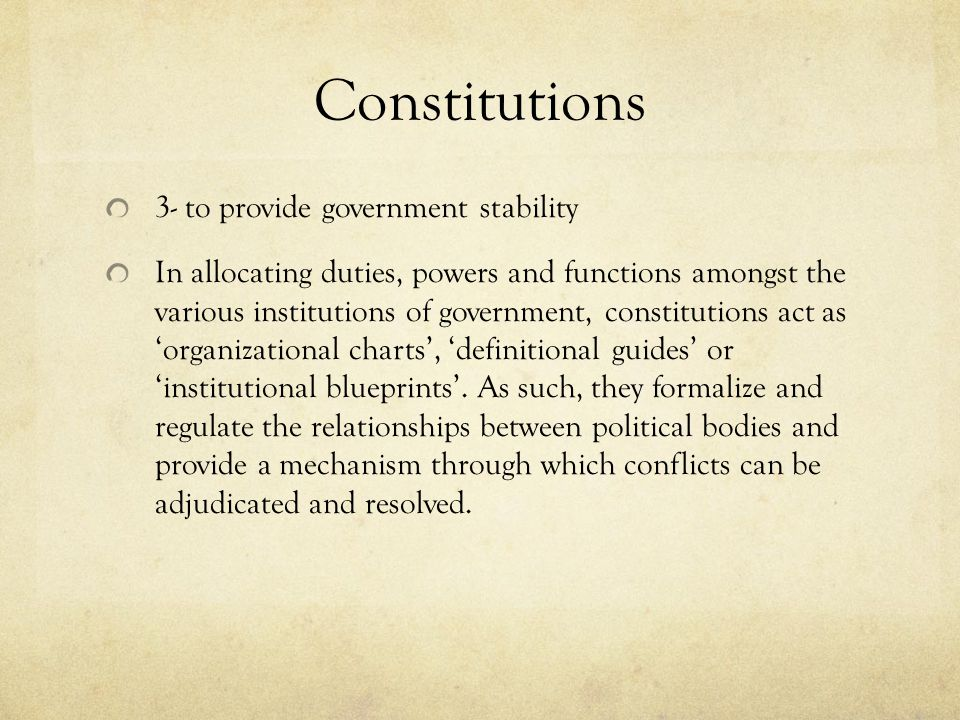 Constitutions 3- to provide government stability