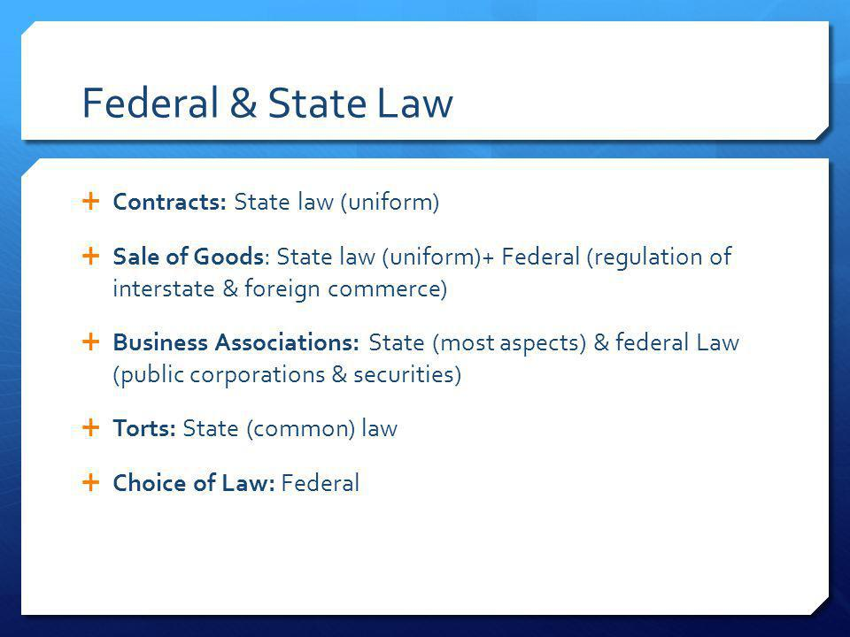 Federal & State Law Contracts: State law (uniform)