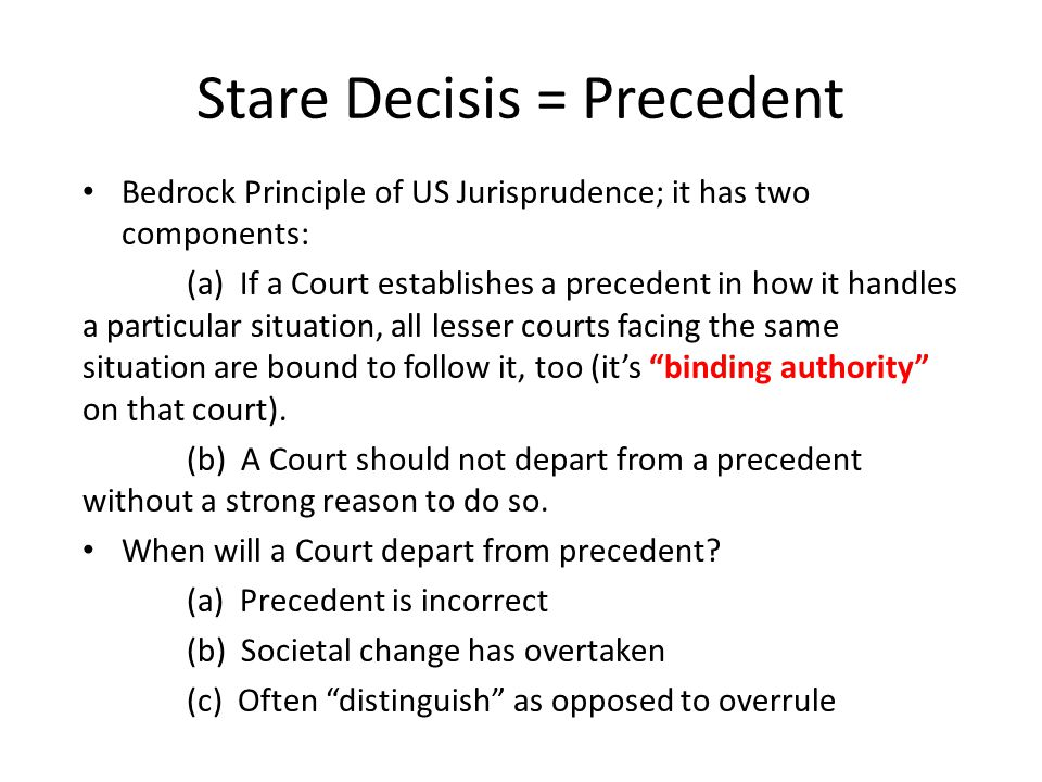 Stare Decisis = Precedent
