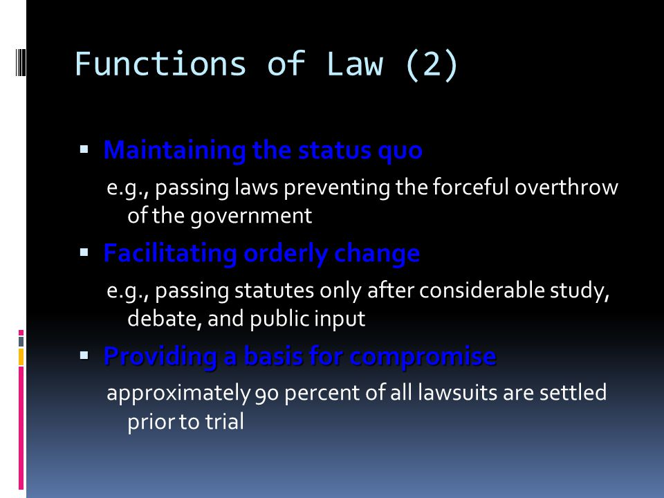 Functions of Law (2) Maintaining the status quo