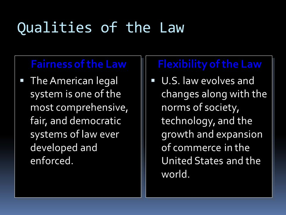 Qualities of the Law Fairness of the Law Flexibility of the Law
