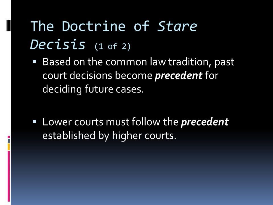 The Doctrine of Stare Decisis (1 of 2)