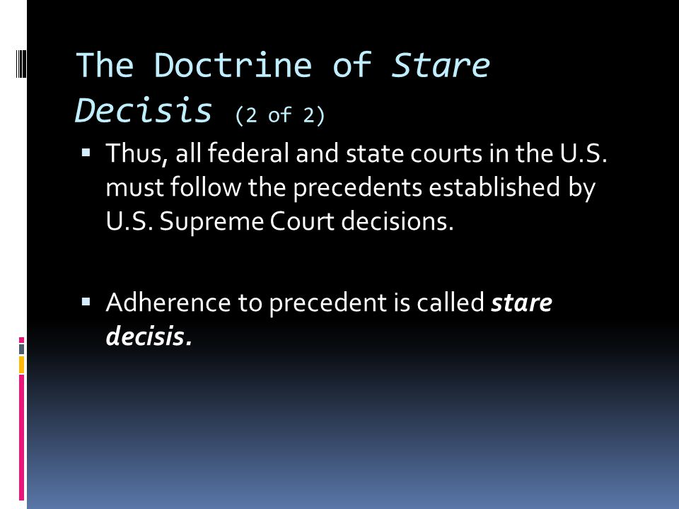 The Doctrine of Stare Decisis (2 of 2)