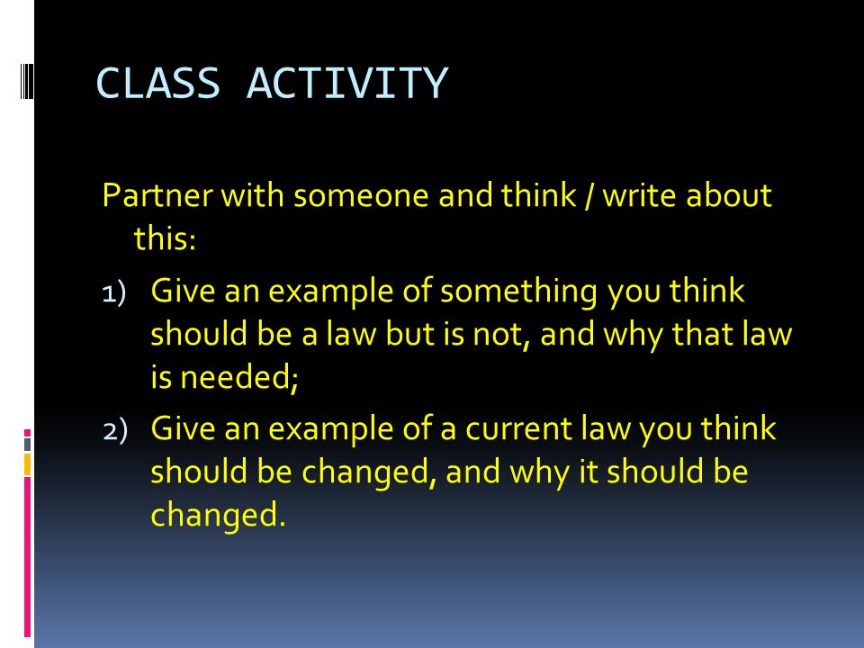 CLASS ACTIVITY Partner with someone and think / write about this: