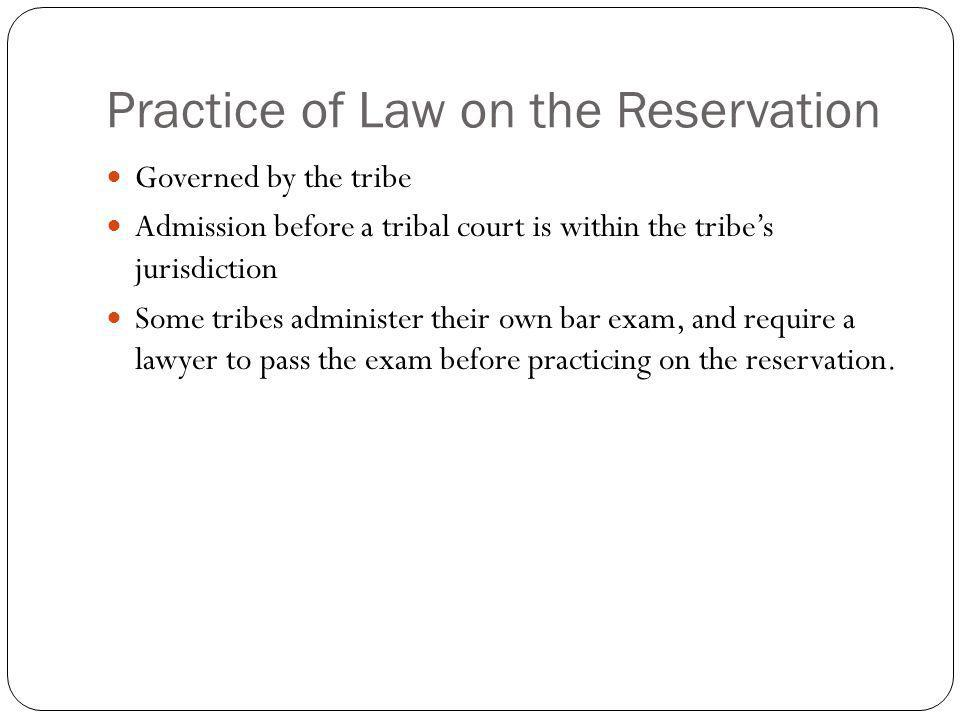 Practice of Law on the Reservation