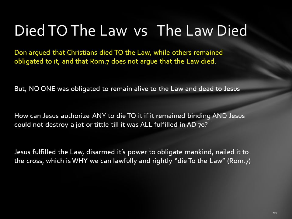 Died TO The Law vs The Law Died