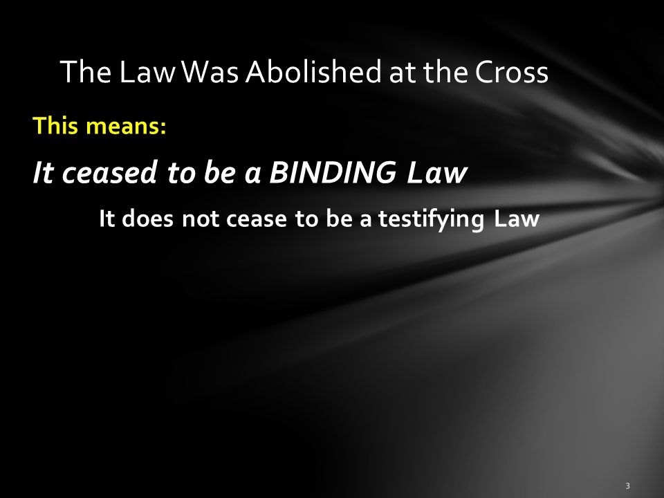The Law Was Abolished at the Cross