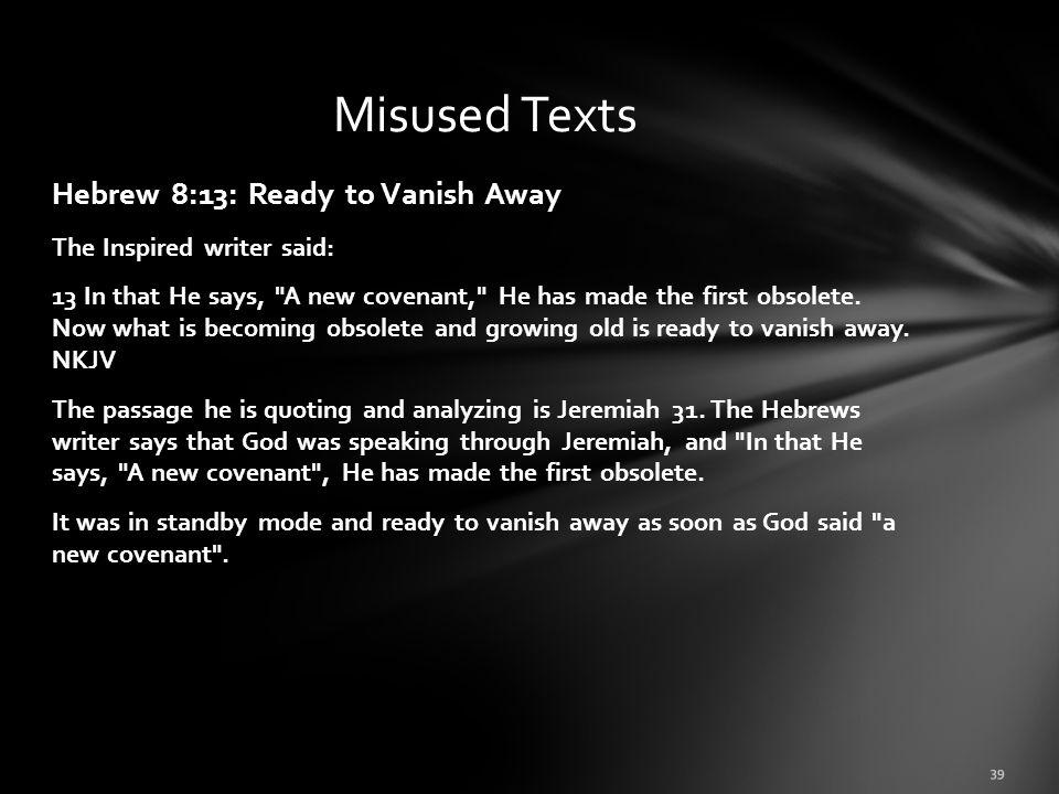 Misused Texts Hebrew 8:13: Ready to Vanish Away