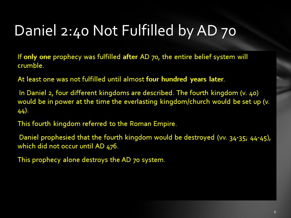 Daniel 2:40 Not Fulfilled by AD 70