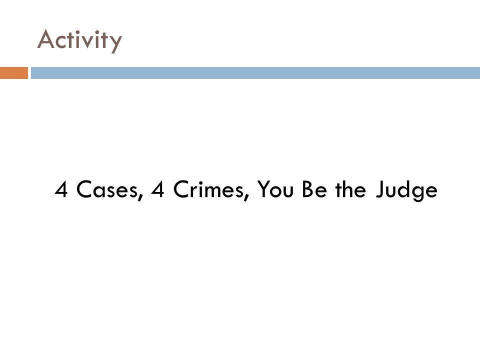 4 Cases, 4 Crimes, You Be the Judge