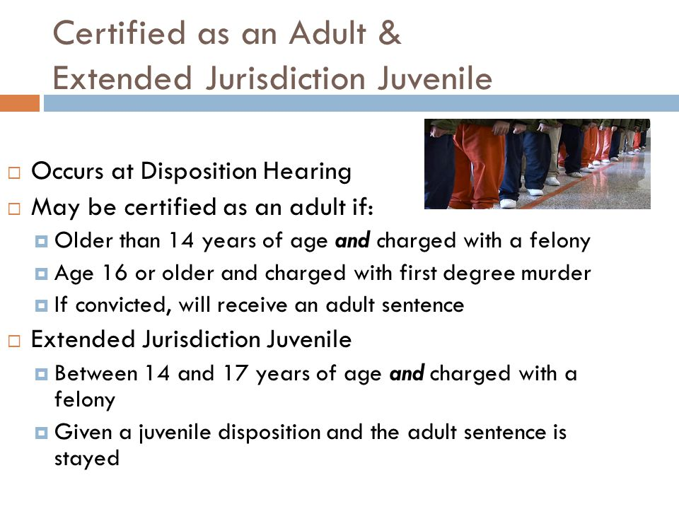 Certified as an Adult & Extended Jurisdiction Juvenile