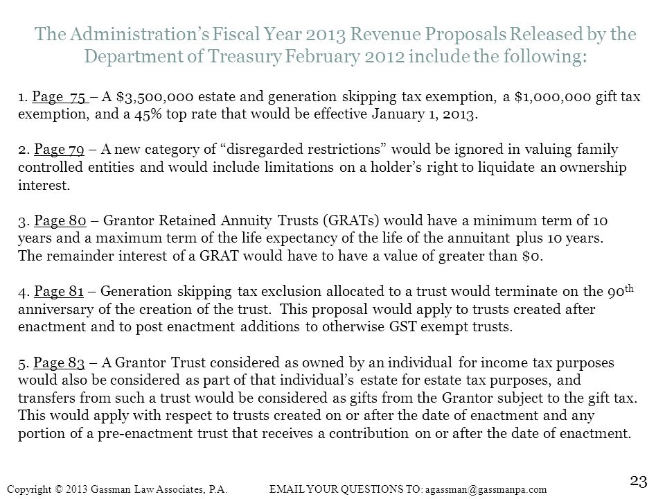 The Administration's Fiscal Year 2013 Revenue Proposals Released by the Department of Treasury February 2012 include the following: