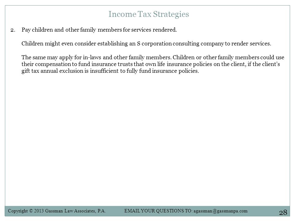 Income Tax Strategies Pay children and other family members for services rendered.