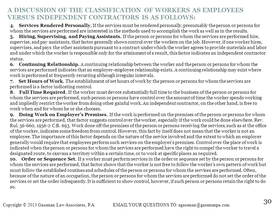 A DISCUSSION OF THE CLASSIFICATION OF WORKERS AS EMPLOYEES VERSUS INDEPENDENT CONTRACTORS IS AS FOLLOWS: