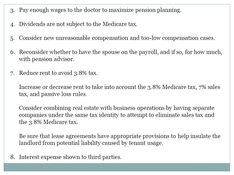 Pay enough wages to the doctor to maximize pension planning.