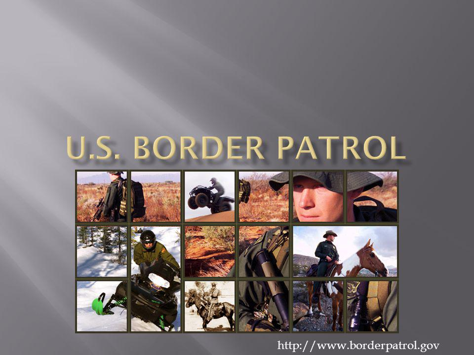 U.S. Border Patrol http://www.borderpatrol.gov
