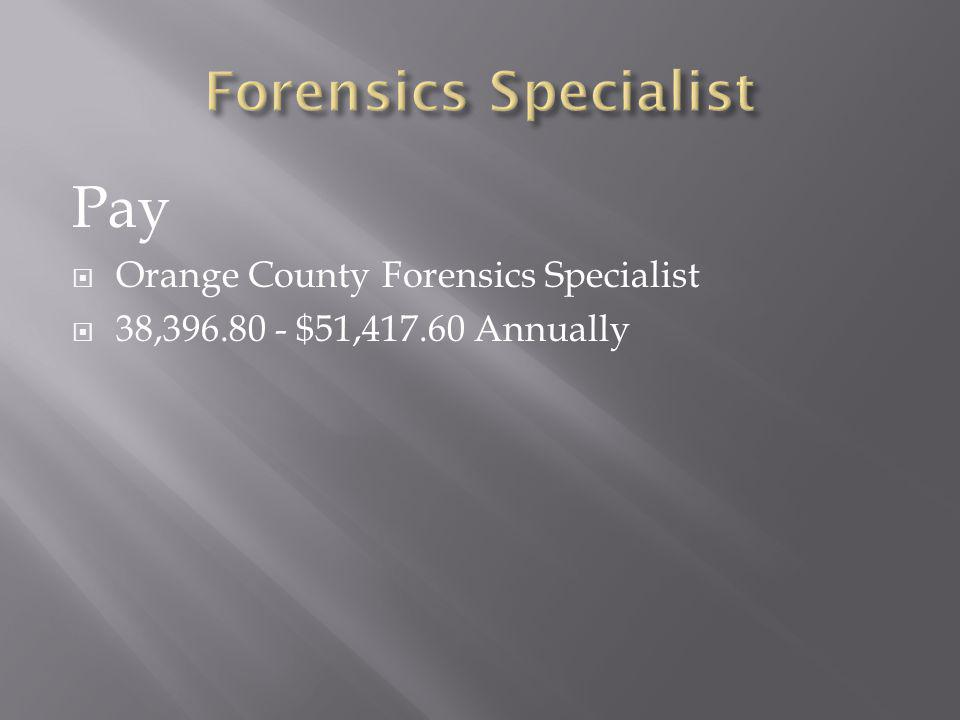 Pay Forensics Specialist Orange County Forensics Specialist