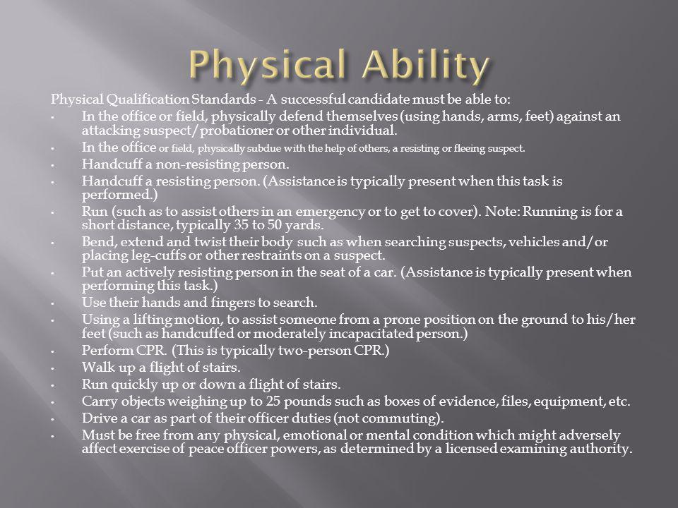 Physical Ability Physical Qualification Standards - A successful candidate must be able to: