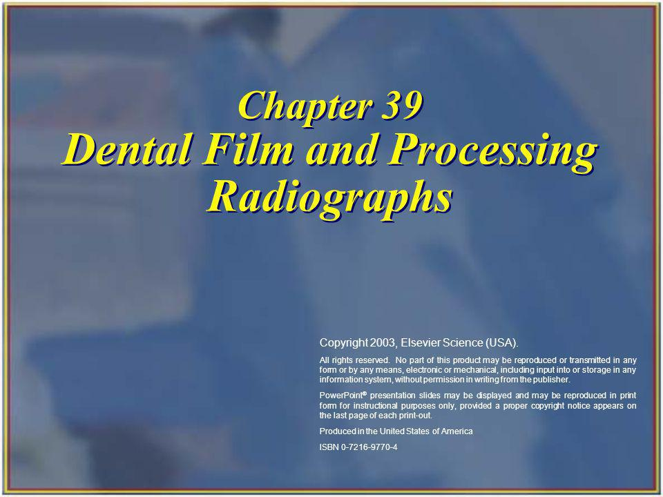 Chapter 39 Dental Film and Processing Radiographs