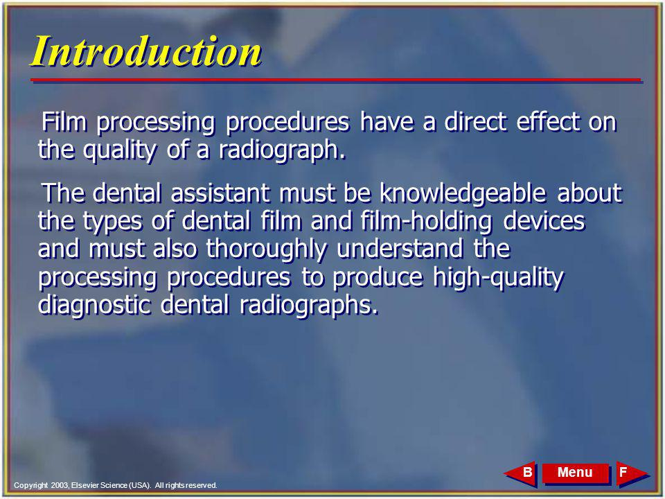 Introduction Film processing procedures have a direct effect on the quality of a radiograph.