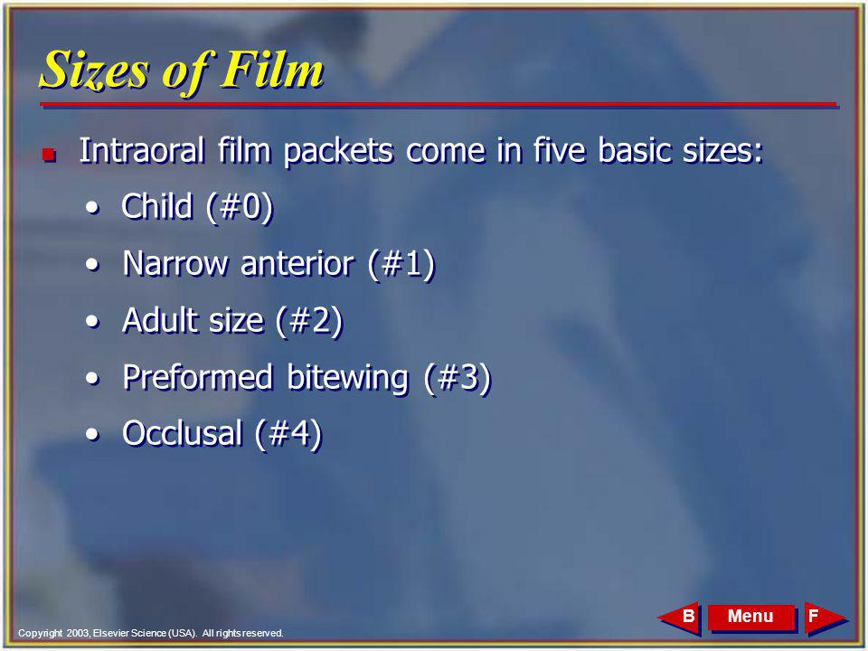 Sizes of Film Intraoral film packets come in five basic sizes: