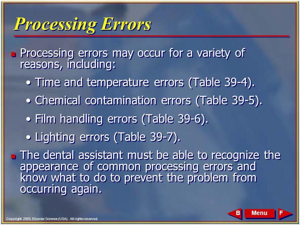 Processing Errors Processing errors may occur for a variety of reasons, including: Time and temperature errors (Table 39-4).