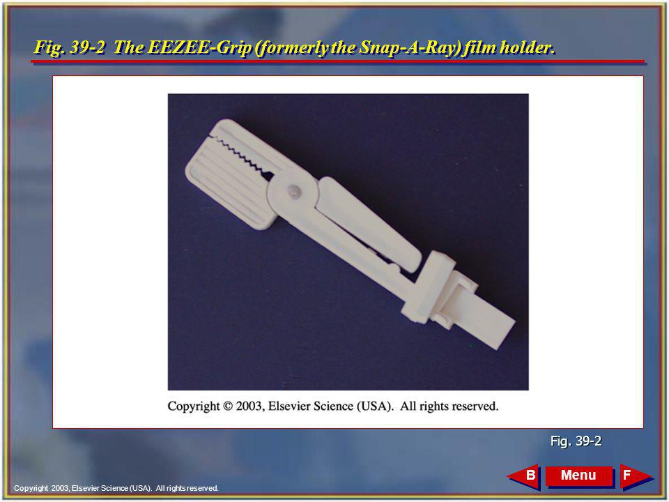Fig. 39-2 The EEZEE-Grip (formerly the Snap-A-Ray) film holder.
