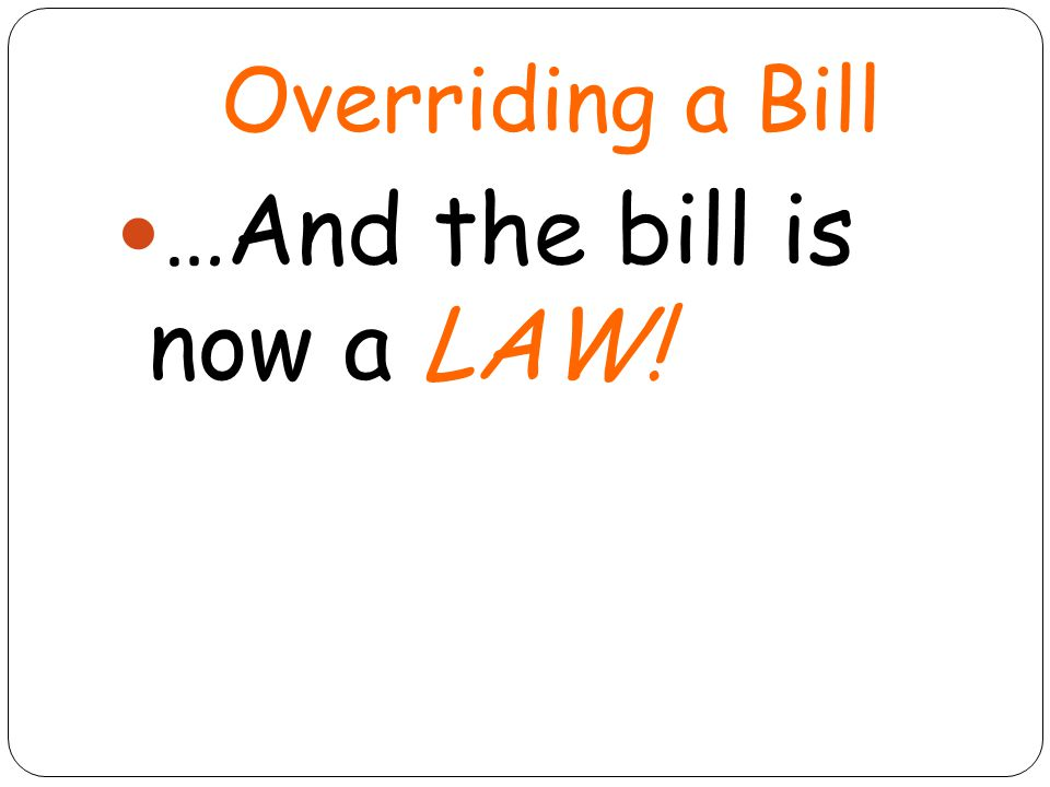 …And the bill is now a LAW!