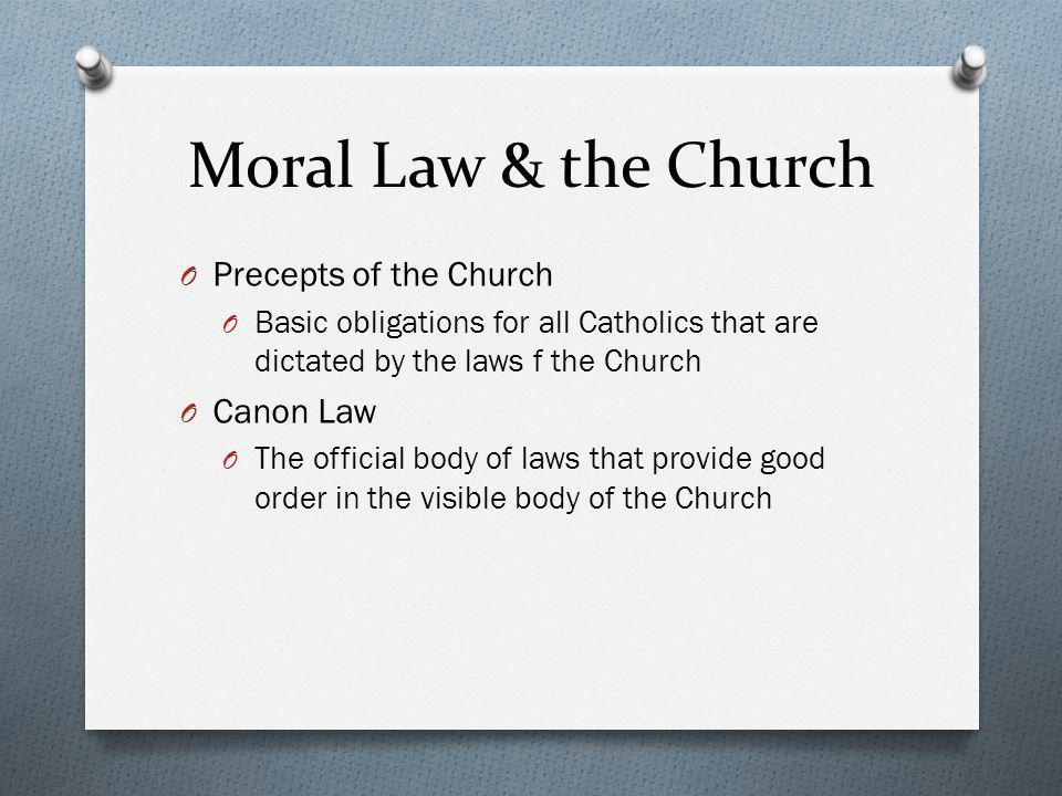 Moral Law & the Church Precepts of the Church Canon Law