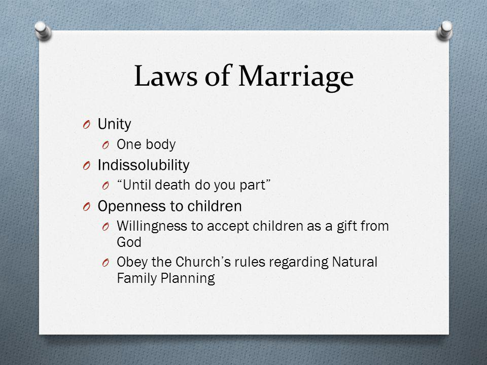 Laws of Marriage Unity Indissolubility Openness to children One body