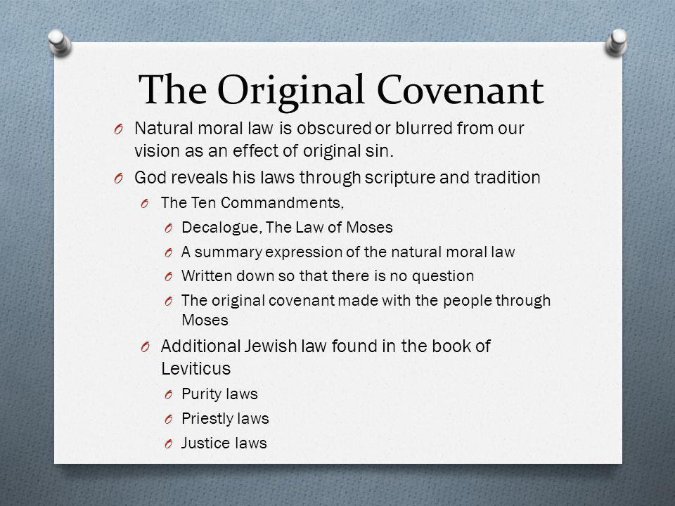The Original Covenant Natural moral law is obscured or blurred from our vision as an effect of original sin.