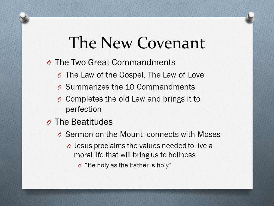 The New Covenant The Two Great Commandments The Beatitudes